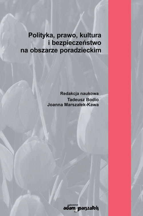 okładka Polityka, prawo, kultura i bezpieczeństwo na obszarze poradzieckim, Książka | Bodio (red.)Tadeusz, Joanna Marszałek-Kawa, Praca Zbiorowa
