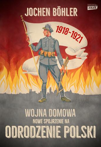 okładka Wojna domowa. Nowe spojrzenie na odrodzenie Polski, Książka | Boehler Jochen