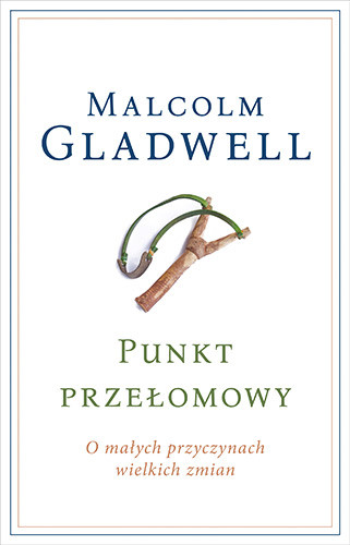 okładka Punkt przełomowy. O małych przyczynach wielkich zmian , Książka | Gladwell Malcolm