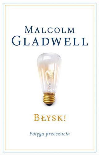 okładka Błysk! Potęga przeczucia, Książka | Malcolm Gladwell