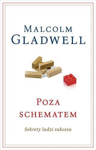 okładka Poza schematem. Sekrety ludzi sukcesu , Książka | Malcolm Gladwell