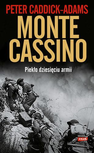 okładka Monte Cassino. Piekło dziesięciu armii, Książka | Caddick-Adams Peter