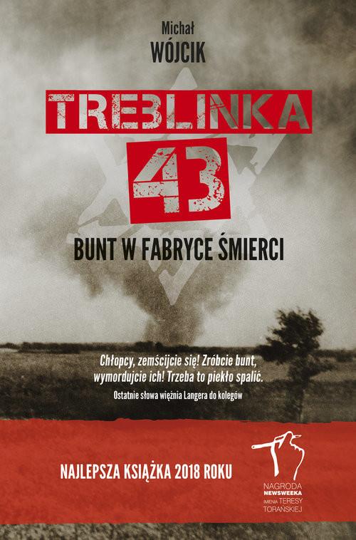 okładka Treblinka 43. Bunt w fabryce śmierci, Książka | Michał Wójcik
