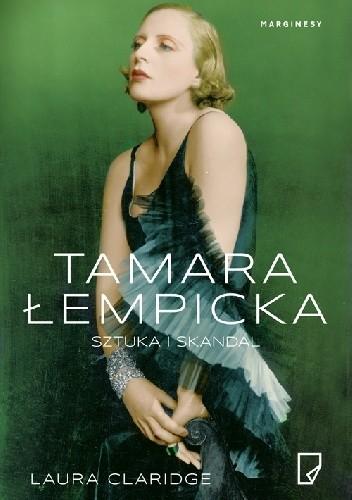 okładka Tamara Łempicka. Sztuka i skandal, Książka | Claridge Laura