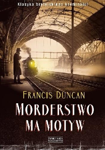 okładka Morderstwo ma motyw, Książka | Duncan Francis