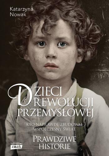 okładka Dzieci rewolucji przemysłowejksiążka      Nowak Katarzyna