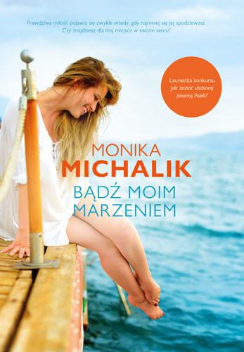 okładka Bądź moim marzeniem, Książka | Michalik Monika