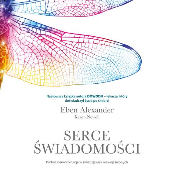 okładka Serce świadomości. Podróż neurochirurga w świat zjawisk niewyjaśnionychaudiobook | MP3 | Alexander Eben