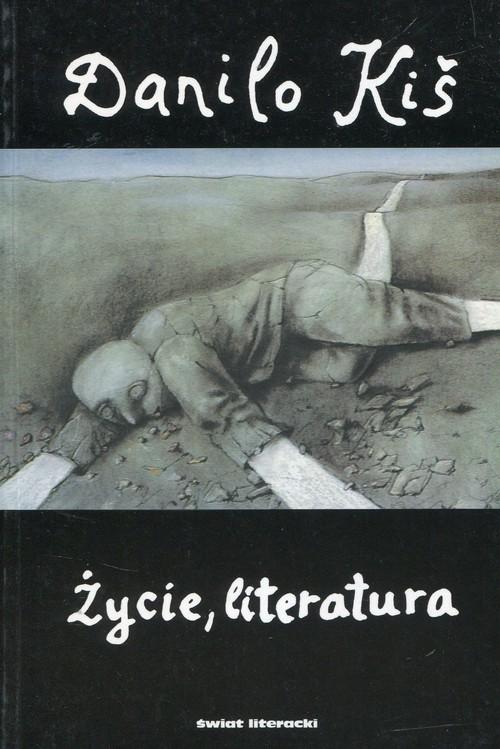 okładka Życie literatura Tom 4, Książka   Kiś Danilo