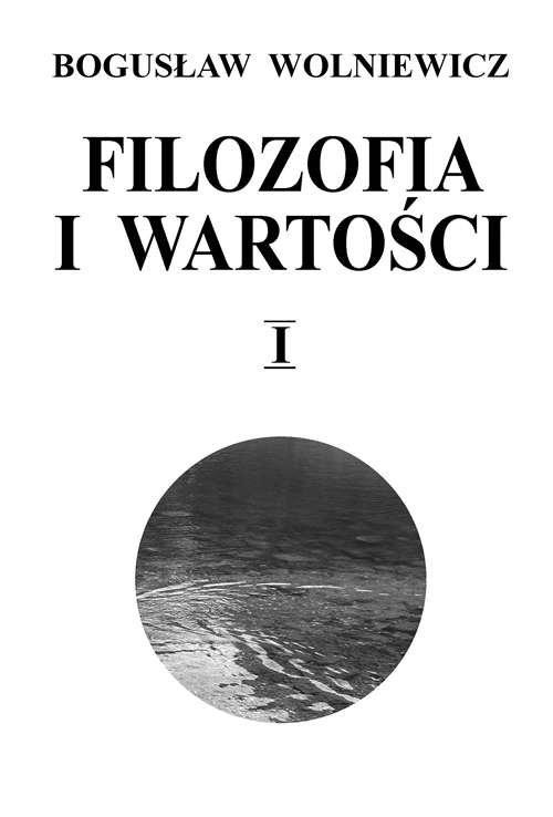 okładka Filozofia i wartości Tom 1, Książka | Wolniewicz Bogusław
