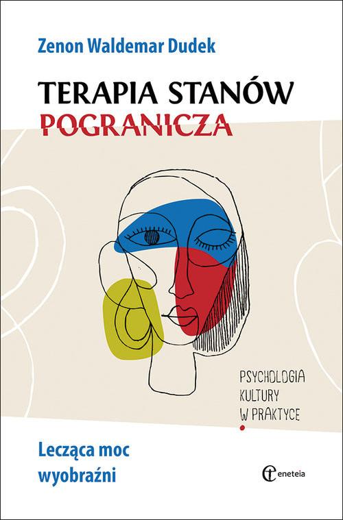okładka Terapia stanów pogranicza Lecząca moc wyobraźni, Książka | Zenon Waldemar Dudek