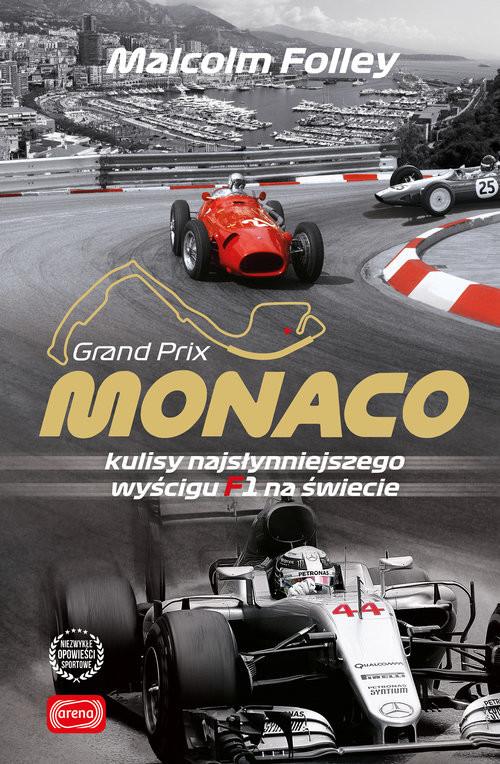 okładka Monaco Kulisy najwspanialszego wyścigu F1 na świecie, Książka | Folley Malcolm