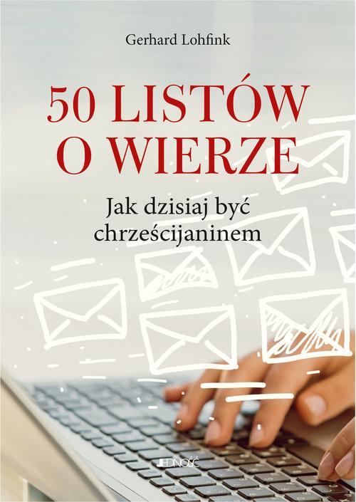 okładka 50 listów o wierze Jak dzisiaj być chrześcijaninem, Książka | Lohfink Gerhard