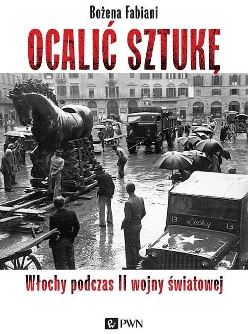 okładka Ocalić sztukę Włochy podczas II wojny światowejksiążka      Fabiani Bożena