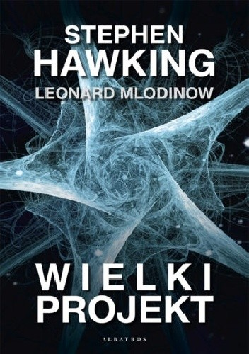 okładka Wielki projekt, Książka | W. Hawking Stephen, Leonard Mlodinow