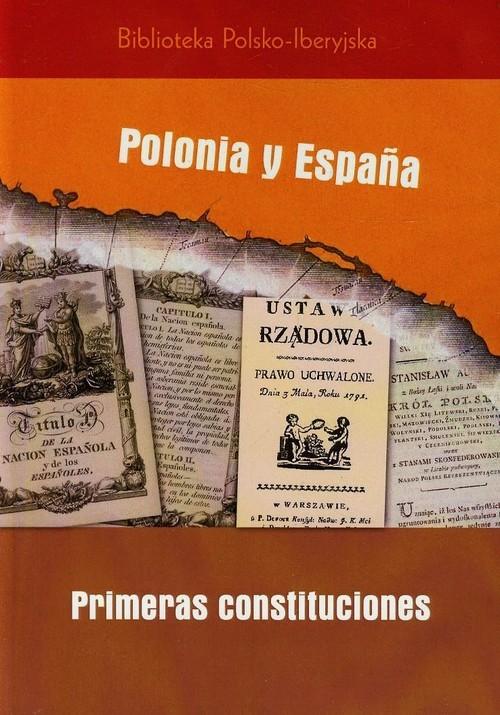 okładka Polonia y Espana primeras costituciones, Książka | Cristina Gonzalez Caizan, de la Pablo Fuente, Praca Zbiorowa
