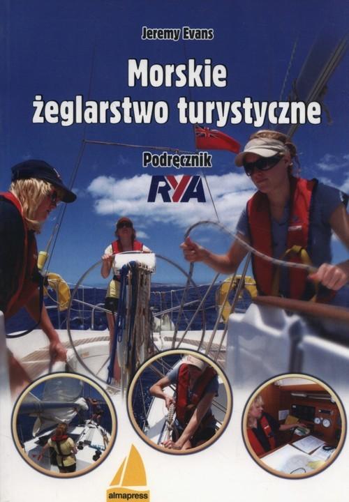okładka Morskie żeglarstwo turystyczne Podręcznik RYA, Książka   Evans Jeremy