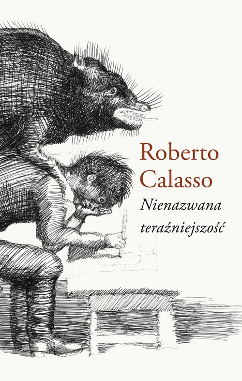 okładka Nienazwana teraźniejszość, Książka | Calasso Roberto