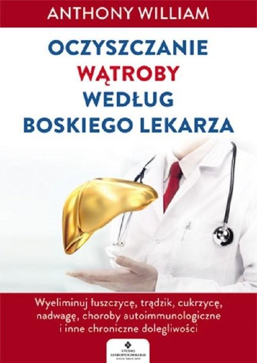 okładka Oczyszczanie wątroby według Boskiego Lekarza, Książka | William Anthony