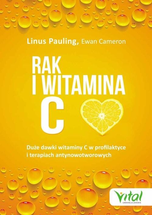 okładka Rak i witamina C w świetle badań naukowych, Książka | Pauling Linus