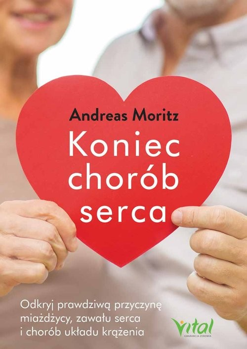 okładka Koniec chorób serca, Książka | Moritz Andreas