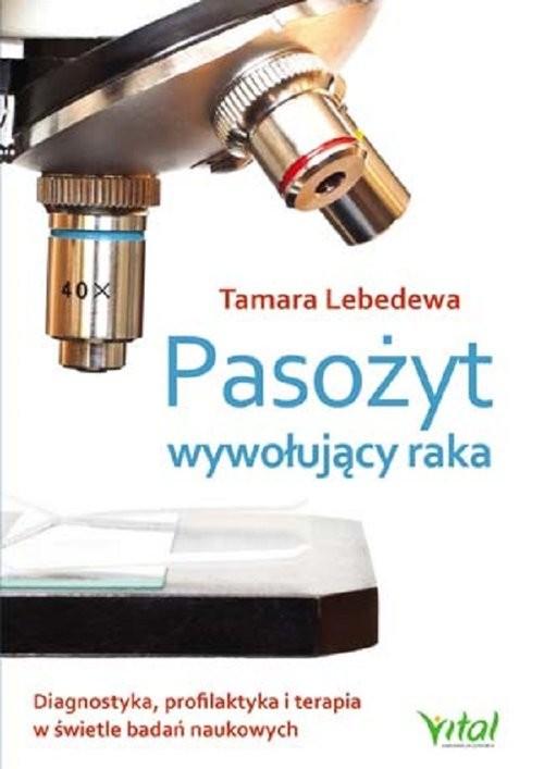 okładka Pasożyt wywołujący raka, Książka | Lebedewa Tamara