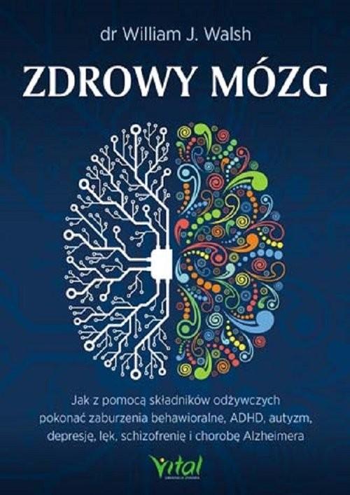 okładka Zdrowy mózg, Książka | William J. Walsh