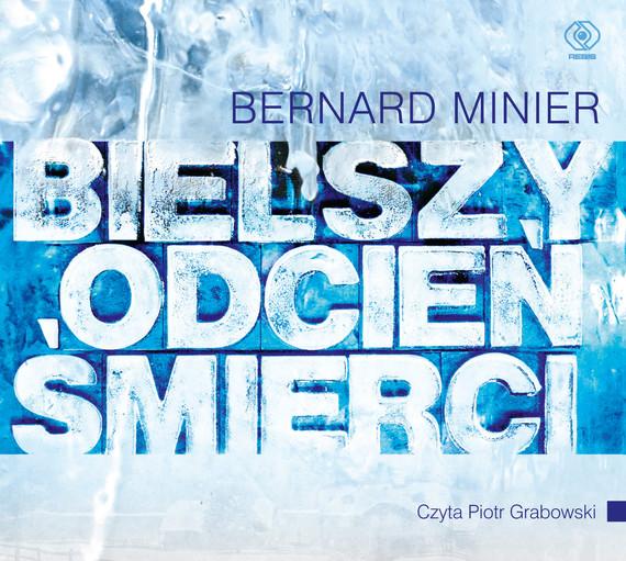 okładka Bielszy odcień śmierci, Audiobook | Bernard Minier