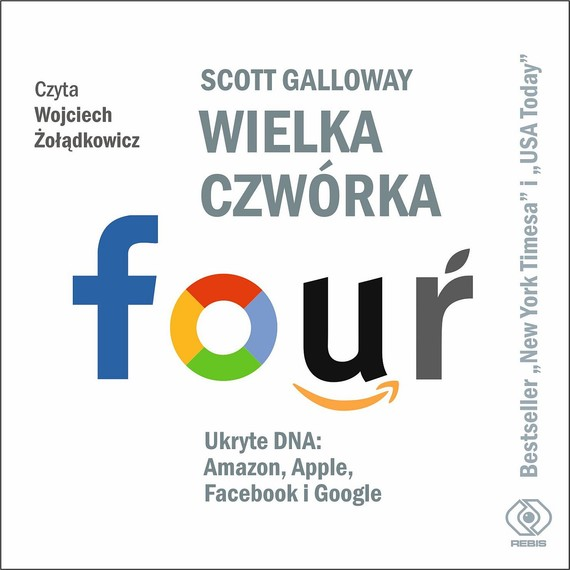 okładka Wielka czwórka. Ukryte DNA: Amazon, Apple, Facebook i Googleaudiobook | MP3 | Scott Galloway