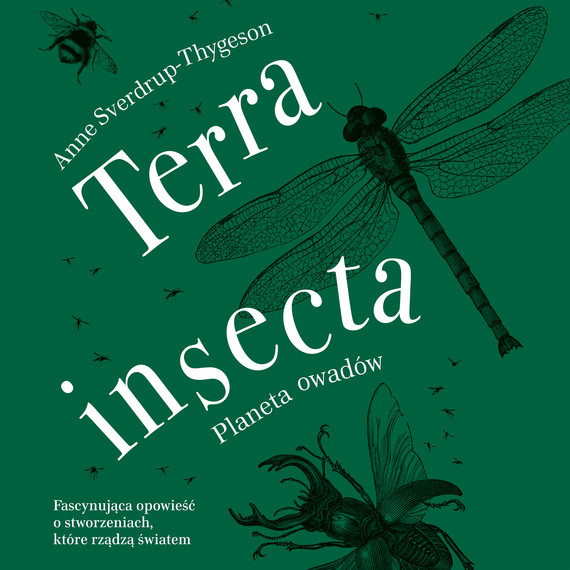 okładka Terra insecta. Planeta owadówaudiobook | MP3 | Anne Sverdrup-Thygeson