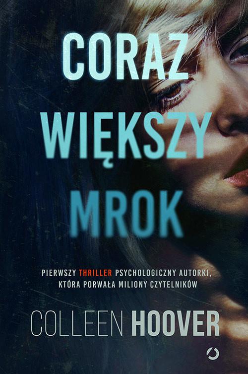 okładka Coraz większy mrok, Książka | Colleen Hoover