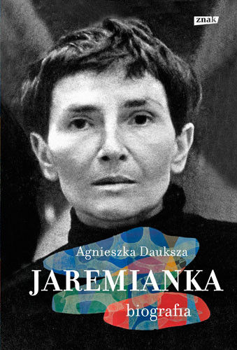 okładka Jaremianka. Biografia, Książka | Dauksza Agnieszka