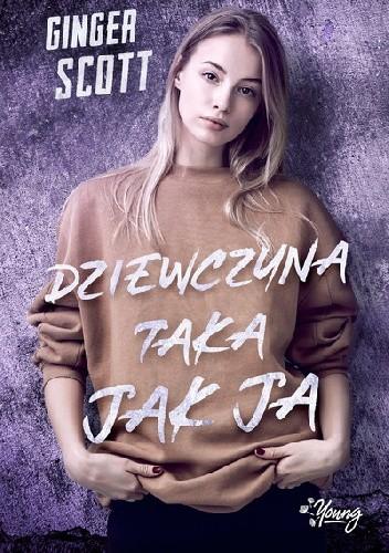 okładka Dziewczyna taka jak ja, Książka | Scott Ginger