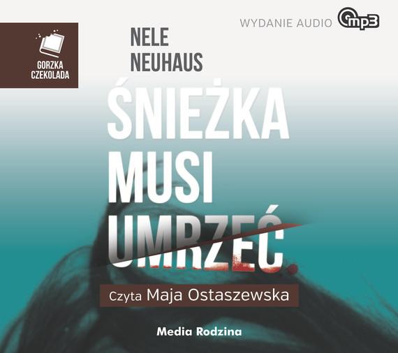 okładka Śnieżka musi umrzećaudiobook | MP3 | Nele Neuhaus