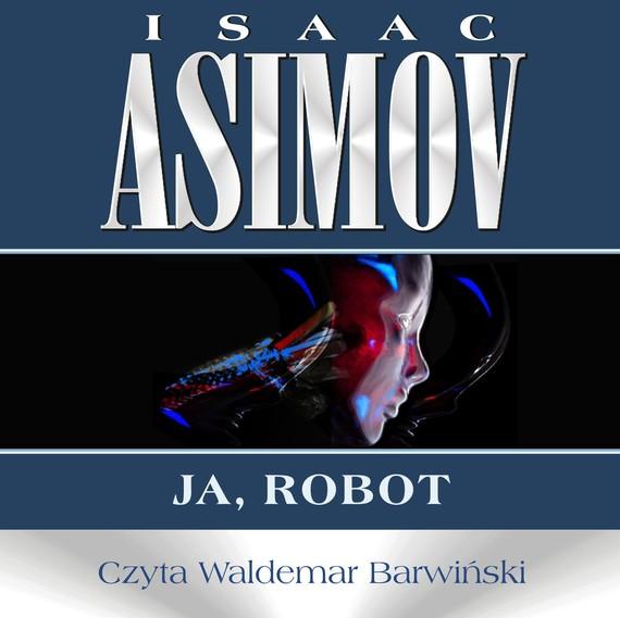 okładka Ja, robotaudiobook | MP3 | Isaac Asimov