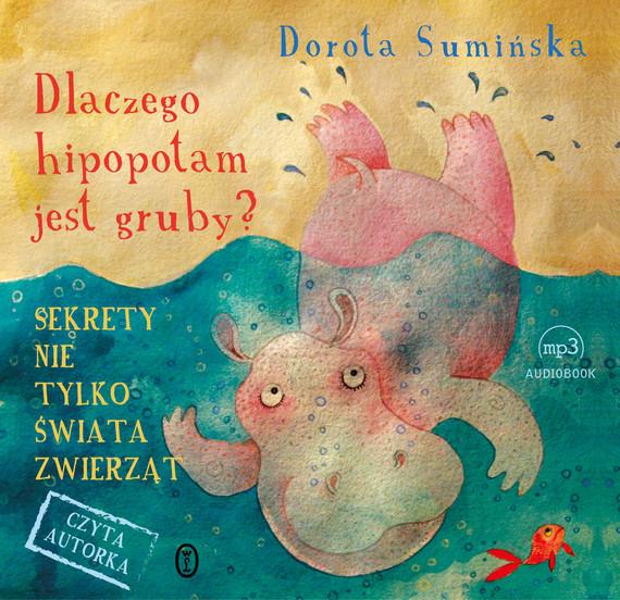 okładka Dlaczego hipopotam jest gruby?audiobook | MP3 | Dorota Sumińska