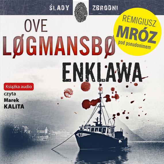 okładka Enklawa, Audiobook | Remigiusz Mróz, Ove Logmansbo