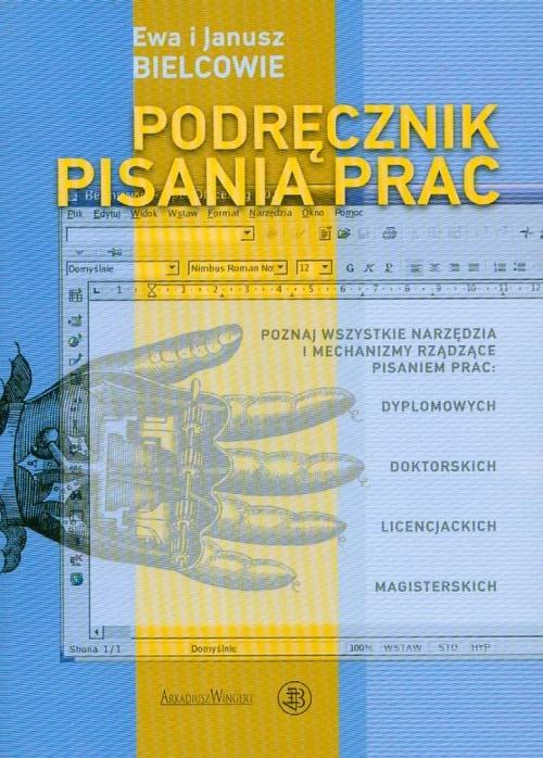 okładka Podręcznik pisania prac albo technika pisania po polsku, Książka | Ewa Bielcow, Janusz Bielcow