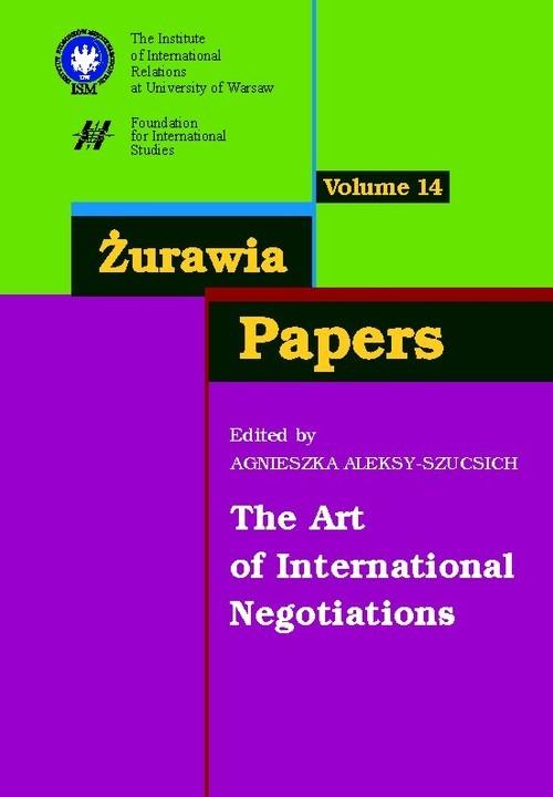 okładka Żurawia Papers 14 The Art of International Negotiations, Książka | Aleksy-Szucsich Agnieszka