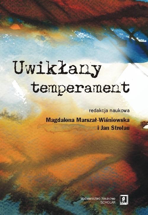okładka Uwikłany temperament Osobowość, temperament, środowisko, Książka |