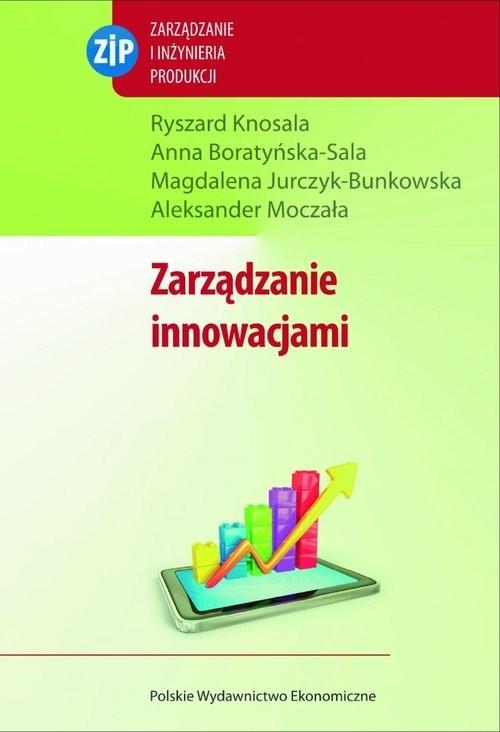 okładka Zarządzanie innowacjami, Książka | Ryszard Knosala, Anna Boratyńska-Sala, Jurczy