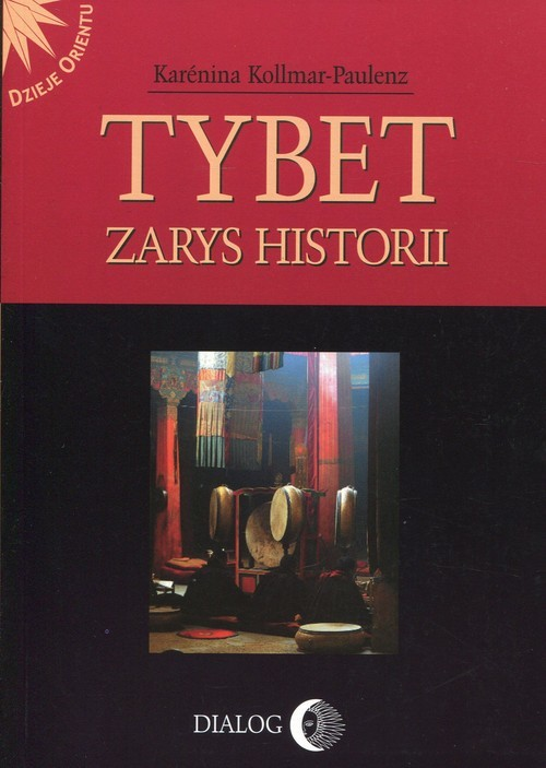 okładka Tybet Zarys historiiksiążka |  | Kollmar-Paulenz Karenina