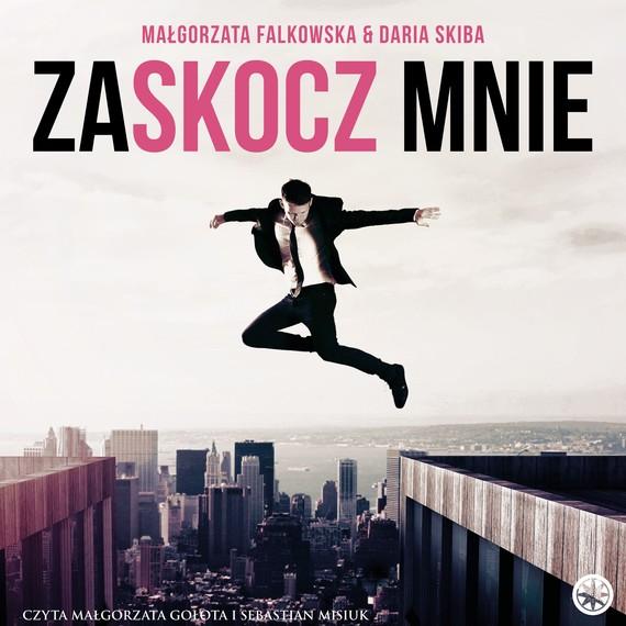 okładka Zaskocz mnieaudiobook | MP3 | Małgorzata Falkowska, Daria  Skiba