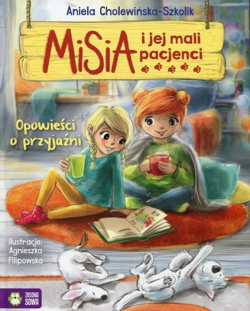 okładka Misia i jej mali pacjenci Opowieści o przyjaźni, Książka | Cholewińska-Szkolik Aniela
