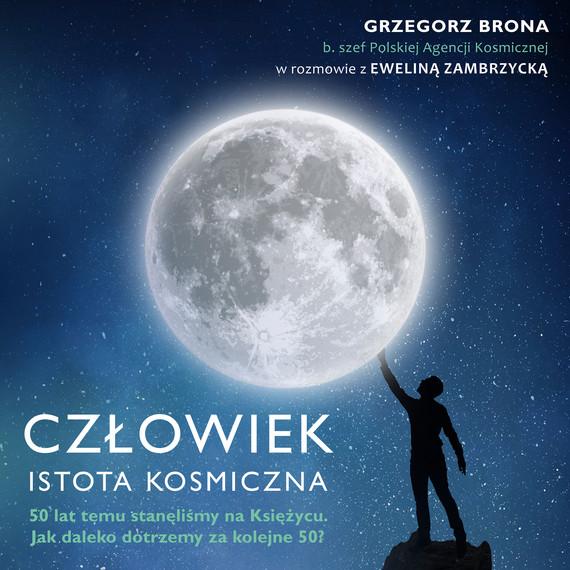 okładka Człowiek - istota kosmiczna, Audiobook | Grzegorz Brona, Ewelina Zambrzycka