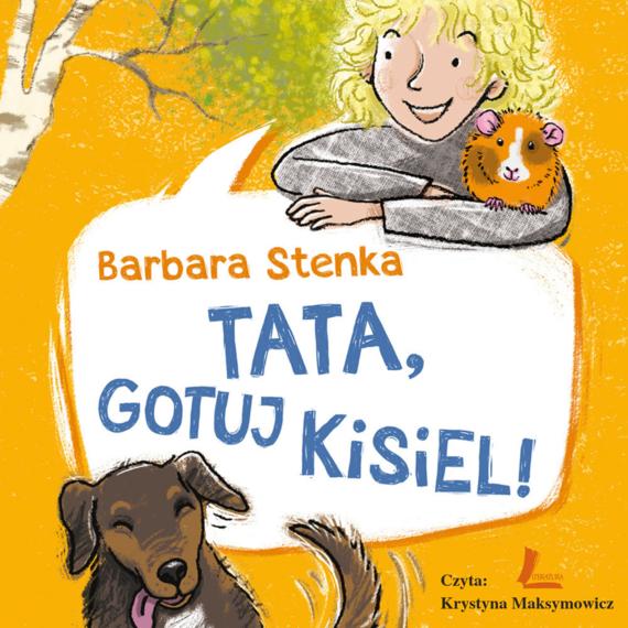 okładka Tata, gotuj kisiel!, Audiobook | Barbara Stenka