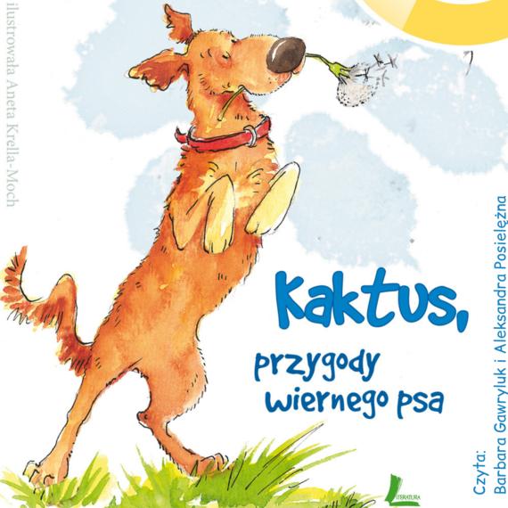 okładka Kaktus - przygody wiernego psa (3 części), Audiobook | Barbara  Gawryluk
