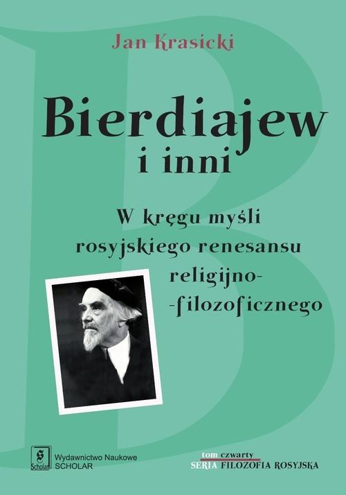 okładka Bierdiajew i inni W kręgu myśli rosyjskiego renesansu filozoficzno-religijnego, Książka | Krasicki Jan