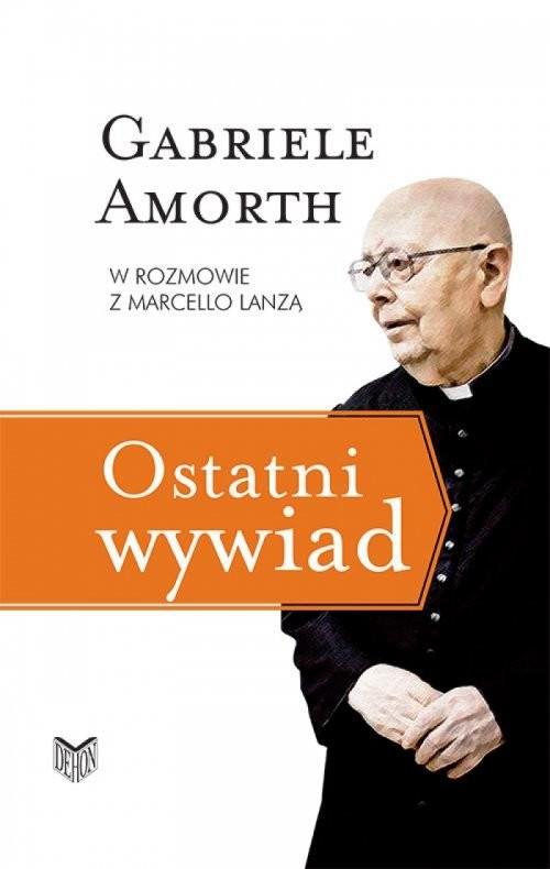 okładka Ostatni wywaid Gabriele Amorth w rozmowie z Marcello Lanzą, Książka | Gabriele Amorth, Marcello Lanza