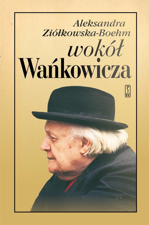 okładka Wokół Wańkowicza, Książka | Ziółkowska-Boehm Aleksandra
